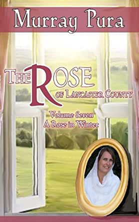 The rose of lancaster county volume 7 a rose in winter ebook enter your mobile number or email address below and well send you a link to download the free kindle app then you can start reading kindle books on your fandeluxe Document
