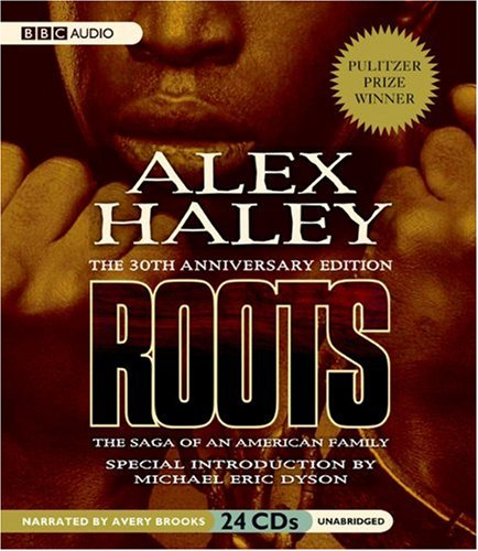 Roots: The Saga of an American Family: 30th Anniversary Edition