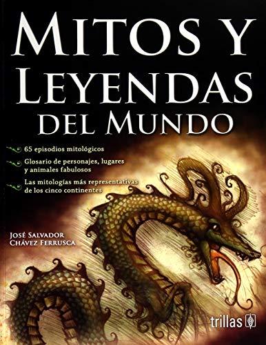 Mitos Y Leyendas Del Mundo por Jose Salvador Chavez Ferrusca