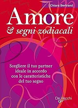 Amore e segni zodiacali (Esoterismo e scienze occulte) di [Bertrand, Chiara]