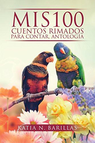 Mis 100 Cuentos Rimados Para Contar, Antologia por Katia Barillas