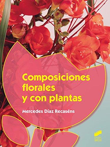 Composiciones florales y con plantas (Agraria) por Mercedes Díaz Recaséns