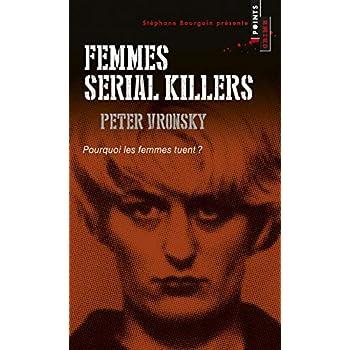 Femmes serial killers. Pourquoi les femmes tuent?