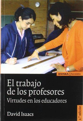 El trabajo de los profesores: virtudes en los educadores (Educación) por David Isaacs