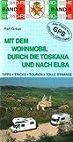 Mit dem Wohnmobil in die Toskana und nach Elba - Ralf Gréus