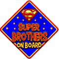 SUPER BROTHERS Blue non personalised novelty baby on board car window sign by Just The Occasion