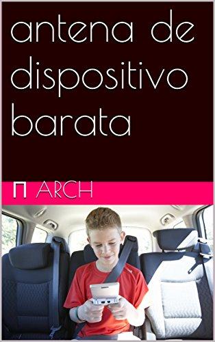 antena de dispositivo barata eBook: π arch: Amazon.es: Tienda Kindle