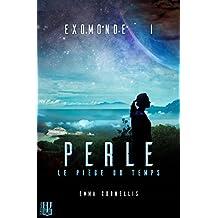 Exomonde - Livre I : Perle, le piège du temps
