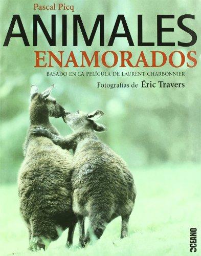 Animales enamorados: El comportamiento amoroso del reino animal (Ilustrados)