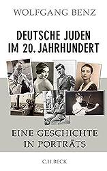Deutsche Juden im 20. Jahrhundert: Eine Geschichte in Porträts