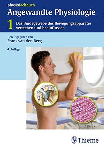 Angewandte Physiologie: Band 1: Das Bindegewebe des Bewegungsapparates verstehen und beeinflussen (Physiofachbuch)