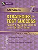 Saunders Strategies for Test Success: Passing Nursing School and the NCLEX Exam, 2e (Saunders Strategies for Success for the NCLEX-RN Examination)