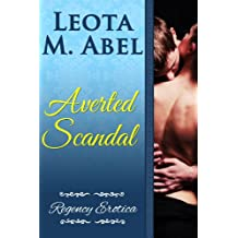 Averted Scandal (The Erotic Education of a Naughty Miss - Regency Erotica Book 2)