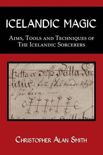 Icelandic Magic - Aims, tools and techniques of the Icelandic sorcerers por Christopher Alan Smith