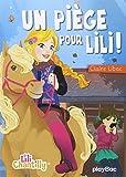 piège pour Lili ! (Un) | Ubac, Claire (1960-....). Auteur