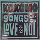 Songs Of Love And Not