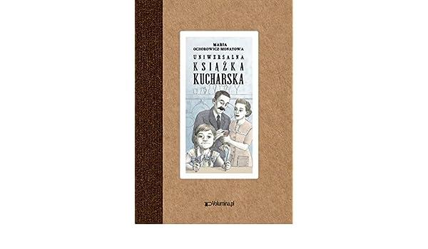 Uniwersalna Ksiazka Kucharska Amazon De Maria Ochorowicz Monatowa