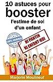 10 astuces pour booster l'estime de soi d'un enfant: Ni pantin ni enfant-roi