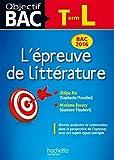 Objectif Bac Epreuve De Littérature T L 2016 by Véronique Brémond (2015-08-26)