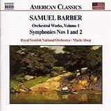 Samuel Barber: Orchestral Works, Vol.1 / Symphonies Nos. 1 and 2