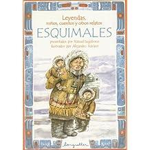 Leyendas, mitos, cuentos y otros relatos esquimales / Legends, Myths, Stories and Other Eskimos de Nahuel Sugobono (30 ago 2005) Tapa blanda