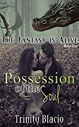 Possession of the Soul: Book One of the Fantasy is Alive Series