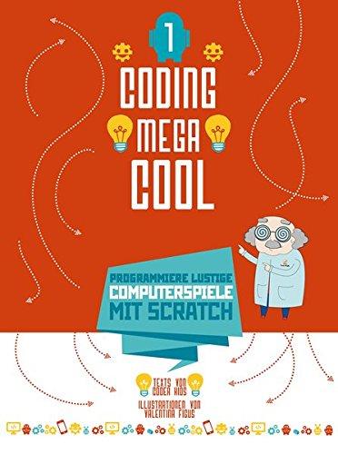 Programmiere lustige Computerspiele mit Scratch: Coding megacool (1). Einstieg ins Programmieren lernen für Kinder par Coder Kids