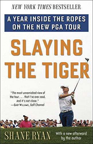 Slaying the Tiger: A Year Inside the Ropes on the New PGA Tour (English Edition)