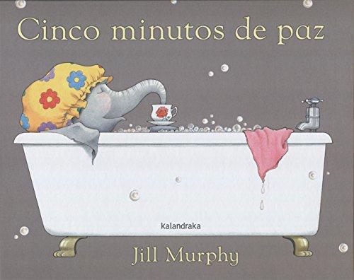 Cinco minutos de paz (libros para soñar) por Jill Murphy
