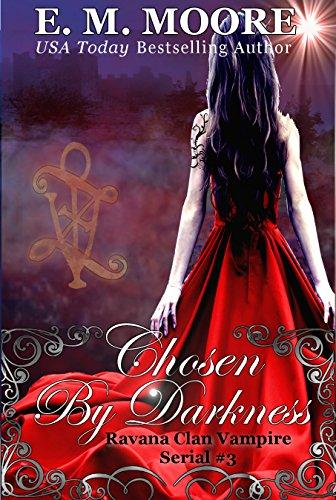 Chosen By Darkness: Reverse Harem (A Ravana Clan Vampire Serial Book 3)