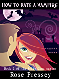 How to Date a Vampire (Rylie Cruz Series Book 2) (English Edition)