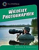 Wildlife Photographer (21st Century Skills Library: Cool STEAM Careers)