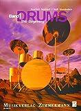 DRUMS: Eine Drum-Set-Schule: The Beginning - Ein Crash-Kurs. Band I. Drumset.