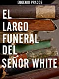 Image de El largo funeral del señor White