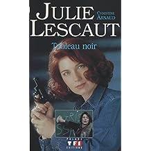 Julie Lescaut (1) : Tableau noir: D'après les personnages d'Alexis Lecaye et le scénario d'Éric Kristy (French Edition)