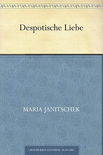 Despotische Liebe