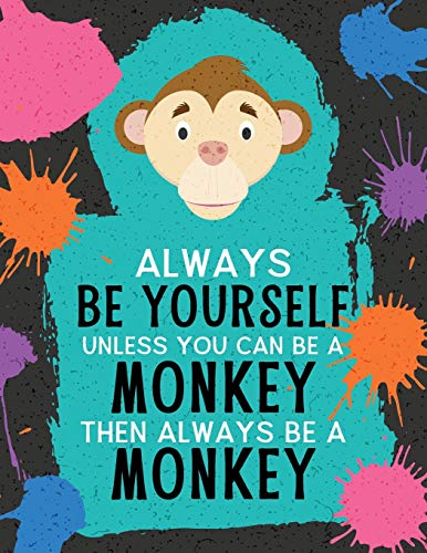 nless You Can Be A Monkey Then Always Be A Monkey: Blank Wide Ruled Composition Book - Monkey (Funky Art Novelty Notebooks for Kids, Band 26) ()