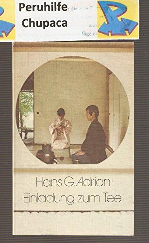 Einladung zum Tee. Japans Teezeremonie – Fernöstliche Philosophie und Lebenskunst für Teetrinker., (Eine Einladung Zum Tee)