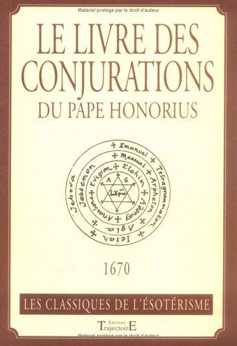 Le livre des conjurations du Pape honori...