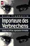 Importeure des Verbrechens. Europa im Griff der organisierten Kriminalität