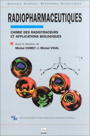 Radiopharmaceutiques : Chimie des radiotraceurs et applications biologiques par Collectif