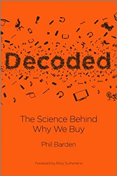 Decoded: The Science Behind Why We Buy von [Barden, Phil]