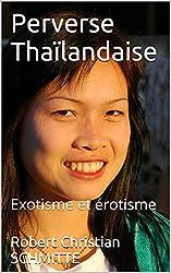 Perverse Thaïlandaise: Exotisme et érotisme