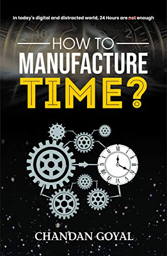 How to Manufacture Time?