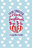 To be trusted is a greater compliment than to be loved George Macdonald: Blank Lined  Journal Portable