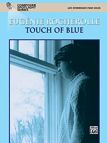 Touch of Blue: Late Intermediate Piano Solos (Composer Spotlight Series)