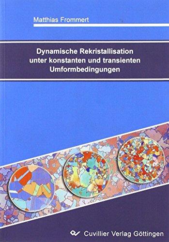Dynamische Rekristallisation unter Konstanten und Transienten Umformbedingungen