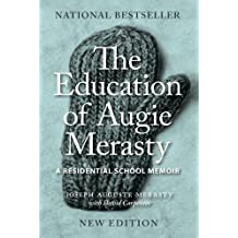 The Education of Augie Merasty: A Residential School Memoir: New Edition (The Regina Collection)