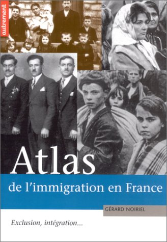 Atlas de l'immigration en France. : Exclusion,...