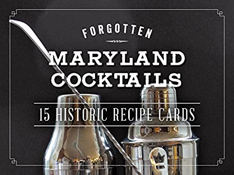 Forgotten Maryland Cocktails: 15 Historic Recipe